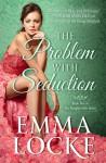 The Problem with Seduction - Emma Locke