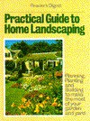 Practical Guide to Home Landscaping - Reader's Digest Association