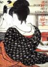 The Passionate Art of Kitagawa Utamaro - Shugo Asano, Kitagawa Utamaro, Timothy  Clark
