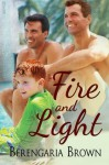 Fire and Light - Berengaria Brown