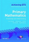 Primary Mathematics: Knowledge and Understanding: Knowledge and Understanding (Achieving QTS Series) - Sue Fox, Alice Hansen, Claire Mooney, Reg Wrathmell, Lindsey Ferrie