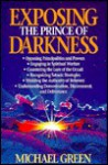 Exposing the Prince of Darkness - Michael Green