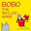 Bobo the Sailor Man! - Eileen Rosenthal, Marc Rosenthal