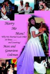 Marry Me More!: Why We Married Each Other 16 Times...and Counting! - Genevieve Coleman, Marc Coleman