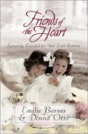 Friends of the Heart - Emilie Barnes, Donna Otto