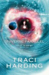 The Universe Parallel - Traci Harding