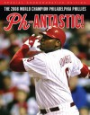 Ph-antastic!: The 2008 World Champion Philadelphia Phillies - Triumph Books, Triumph Books