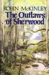The Outlaws of Sherwood (Robin Hood) - Robin McKinley