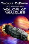 Valor At Vauzlee (A Galaxy Unknown) - Thomas DePrima