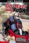 Go-Kart Rush (Impact Books: A Jake Maddox Sports Story) - Jake Maddox, Anastasia Suen