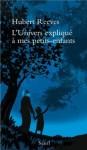 L'Univers expliqué à mes petits-enfants (French Edition) - Hubert Reeves