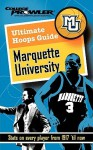 Ultimate Hoops Guide: Marquette University: Stats on Every Player from 1917 'til Now - John R. Pudner, College Prowler