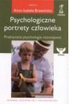 Psychologiczne portrety człowieka. Praktyczna psychologia rozwojowa - Anna Izabela Brzezińska