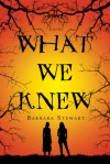 What We Knew - Barbara Stewart