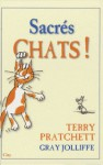 Sacrés chats ! - Terry Pratchett, Gray Jolliffe, Marguerite Schneider-English