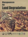 Response To Land Degradation - Edwin Michael Bridges, Sara J. Scherr, Samran Sombatpanit, Ian D. Hannam, L. Roel Oldeman, Frits W. T. Penning De Vries
