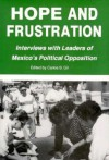 Hope and Frustration: Interviews with Leaders of Mexico's Political Opposition (Latin American Silhouettes) - Carlos B. Gil