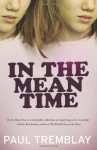 In the Mean Time - Paul Tremblay