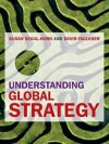 Understanding Global Strategy - Susan Segal-Horn, David Faulkner