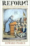 Reform!: The Fight for the 1832 Reform Act - Edward Pearce