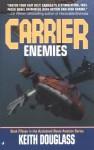 Enemies (Carrier, 15) - Keith Douglass