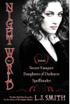 Night World, No. 1: Secret Vampire; Daughters of Darkness; Spellbinder (Night World,#1-3) - L.J. Smith