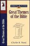 Sermon Outlines on Great Themes of the Bible (Wood Sermon Outline Series) - Charles R. Wood