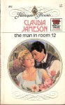 The Man in Room 12 - Claudia Jameson