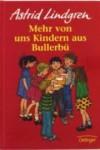 Mehr von uns Kindern aus Bullerbü - Astrid Lindgren, Ilon Wikland