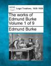 The Works of Edmund Burke Volume 1 of 9 - Edmund Burke