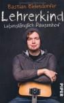 Lehrerkind: Lebenslänglich Pausenhof - Bastian Bielendorfer