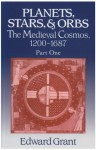 Planets, Stars, and Orbs 2 Volume Set: The Medieval Cosmos, 1200-1687 - Edward Grant
