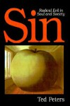 Sin: Radical Evil in Soul and Society - Ted Peters