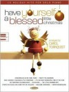 Have Yourself a Blessed Little Christmas - Word Music, Hal Leonard Publishing Company