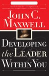 Developing the Leader Within You - John Maxwell