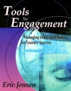 Tools for Engagement: Managing Emotional States for Learner Success - Eric Jensen