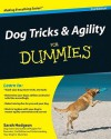 Dog Tricks and Agility For Dummies - Sarah Hodgson