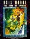 Axis Mundi: The Book of Spirits - James A. Moore, Brian Campbell, Bill Bridges
