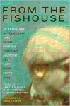 From the Fishouse: An Anthology of Poems that Sing, Rhyme, Resound, Syncopate, Alliterate, and Just Plain Sound Great - Camille T. Dungy, Curtis Bauer, Brian Turner, Tracy K. Smith, Patrick Rosal, Cate Marvin, Dana Levin, Ilya Kaminsky, Gerald Stern, Adrian Blevins, James Hoch, Matthea Harvey, Paul Guest, Tina Chang, Gabrielle Calvocoressi, Major Jackson