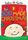 God Made Christmas: The Story of Baby Jesus - Thomas Nelson Publishers