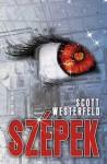 Szépek (Csúfok, #2) - Scott Westerfeld