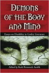 Demons of the Body and Mind: Essays on Disability in Gothic Literature - Ruth Bienstock Anolik