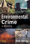 Environmental Crime: A Reader - R.D. White