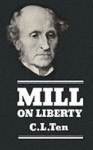 Mill's on Liberty: A Critical Guide. Cambridge Critical Guides. - C.L. Ten