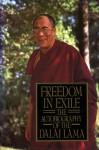 Freedom in Exile: The Autobiography of the Dalai Lama - Dalai Lama XIV