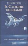 Il cavaliere dei draghi - Cornelia Funke, Roberta Magnaghi