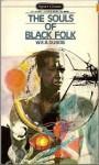 The Souls of Black Folk - W.E.B. Du Bois, Nathan Hare, Alvin F. Poussaint