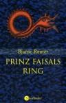 Prinz Faisals Ring. - Bjarne Reuter