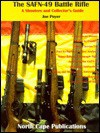 The SAFN-49 Battle Rifle (A Shooter's and Collector's Guide) - Joe Poyer