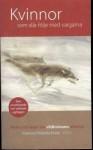 Kvinnor som slår följe med vargarna, myter och sagor om vildkvinnans arketyp - Clarissa Pinkola Estés